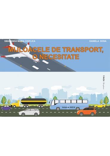 MIJLOACELE DE TRANSPORT, O NECESITATE! - mapa