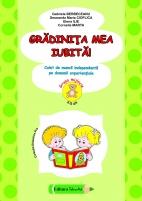 GRĂDINIŢA MEA IUBITĂ ! (4-5 ani)