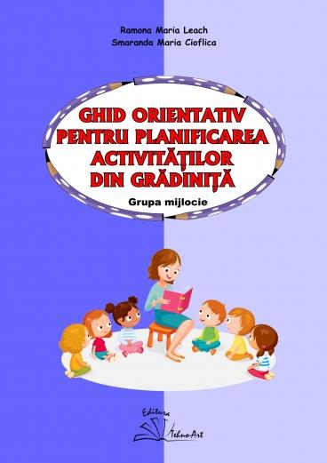 GHID ORIENTATIV PENTRU PLANIFICAREA ACTIVITATILOR DIN GRADINITA - grupa mijlocie