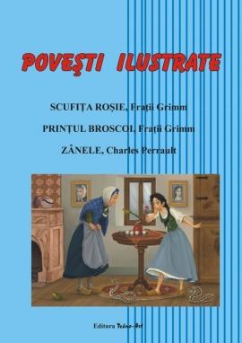 Povesti ilustrate - Scufita Rosie, Printul Broscoi, Zanele