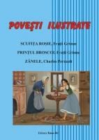 POVEŞTI ILUSTRATE - Scufiţa Roşie, Prinţul Broscoi, Zânele