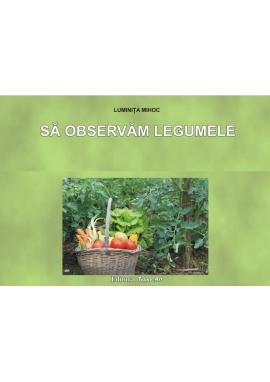 Sa observam legumele