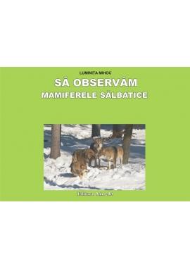 Sa observam mamiferele salbatice