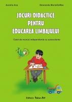 JOCURI DIDACTICE PENTRU EDUCAREA LIMBAJULUI - Caietul preşcolarului (5-6/7ani)