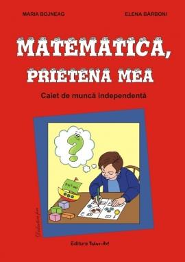 Matematica, prietena mea (5-6/7 ani)
