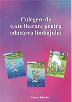 CULEGERE DE TEXTE LITERARE PENTRU EDUCAREA LIMBAJULUI