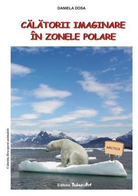 Calatorii imaginare in zonele polare